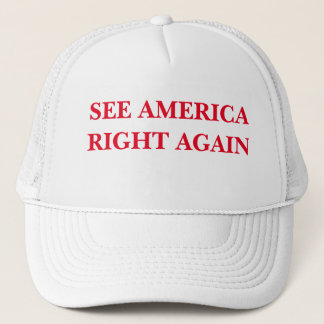 SEE AMERICA RIGHT AGAIN TRUCKER HAT
