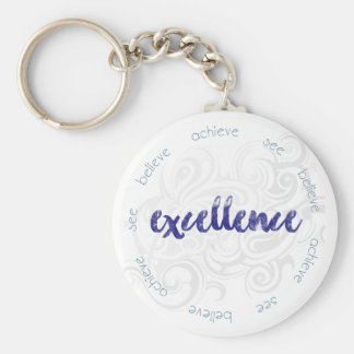 See, Believe, Achieve Excellence! Key Ring