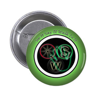 See it Say it Walk in it 6 Cm Round Badge