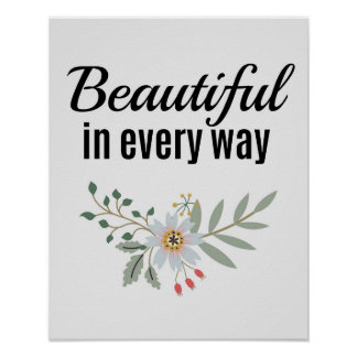 See The Beauty In Everything Floral Quote Poster