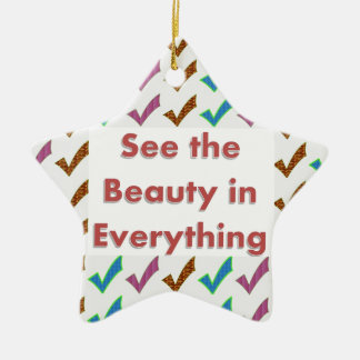 See the Beauty in everything - Wisdom words Ceramic Star Decoration