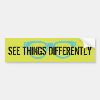 See Things Differently Glasses Bumper Sticker