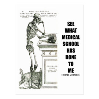 See What Medical School Has Done To Me (Skeleton) Post Card