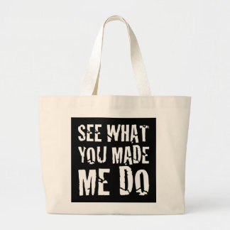 See what you made me do canvas bags