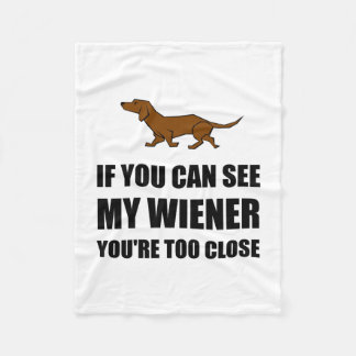 See Wiener Too Close Fleece Blanket
