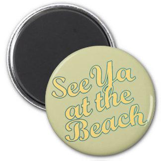 See Ya at the Beach Magnet