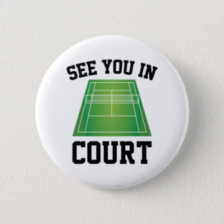 See You In Court 6 Cm Round Badge