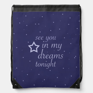 """""""see you in my dreams tonight"""" text with stars drawstring bag"""