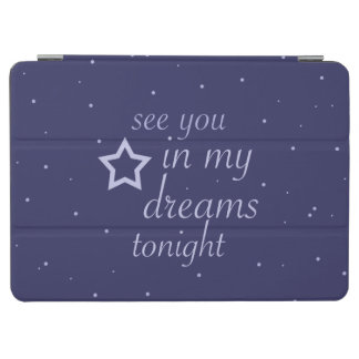 """see you in my dreams tonight"" text with stars iPad air cover"