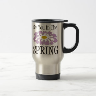 See You In The Spring Travel Mug