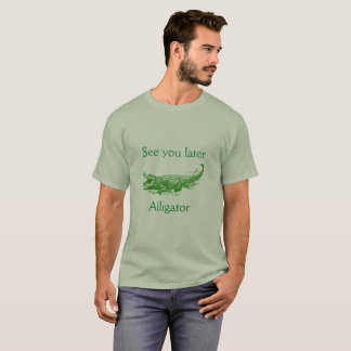 See you later, alligator shirt