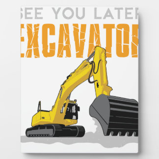 See You Later Excavator Toddler Boy Kids Plaque
