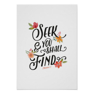 Seek and you shall find poster print
