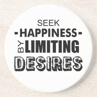 Seek Happiness By Limiting Desires Coaster