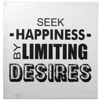 Seek Happiness By Limiting Desires Napkin