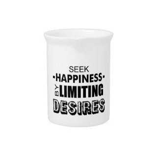 Seek Happiness By Limiting Desires Pitcher