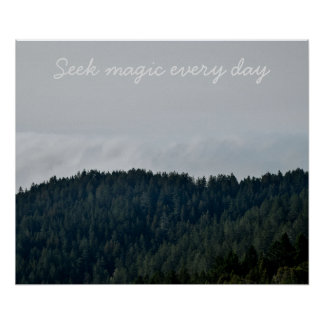Seek magic every day poster