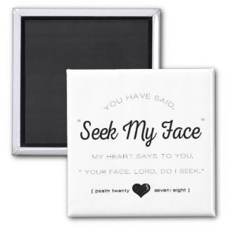 Seek My Face, Psalm Scripture Square Magnet
