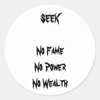 SEEK No Fame No Power No Wealth jGibney The MUSEU Sticker