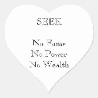 SEEK No Fame No Power No Wealth jGibney The MUSEU Heart Sticker