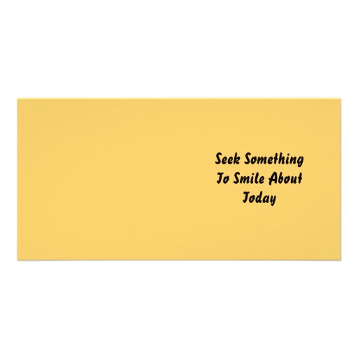 Seek Something To Smile About Today. Yellow Photo Card
