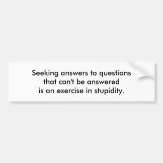 Seeking answers bumper sticker