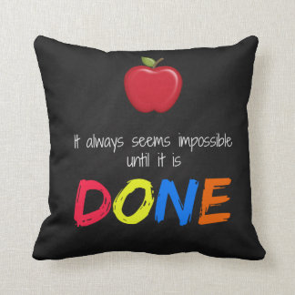 Seems impossible until it is done cushion