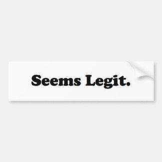 Seems Legit. Bumper Sticker