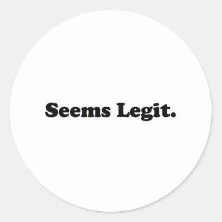 Seems Legit. Round Sticker