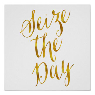 Seize The Day Quote Faux Gold Foil Metallic Design Poster