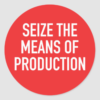 Seize the Means of Production Sticker