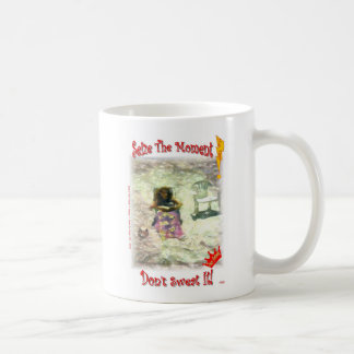 Seize the moment, Don't Sweat It! Coffee Mug