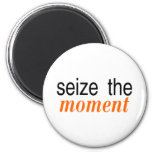Seize The Moment Orange Fridge Magnet