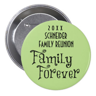 Select a Color-Family Forever Family Reunion 7.5 Cm Round Badge