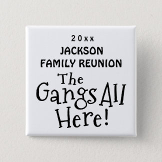 Select a Color Gangs All Here Family Reunion Gift 15 Cm Square Badge