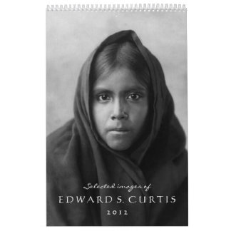 Selected Images of Edward S. Curtis 2012 Calendar