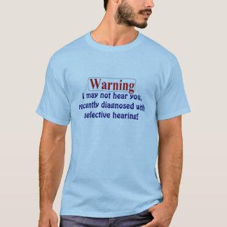 Selective hearing T-Shirt
