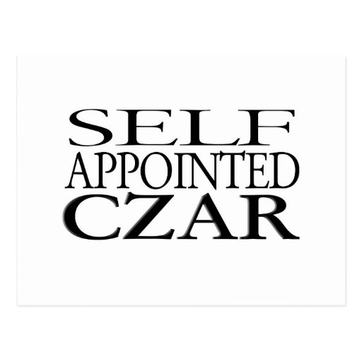 Self Appointed Czar Post Card