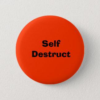 Self Destruct 6 Cm Round Badge