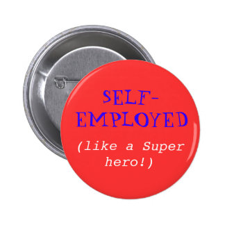 SELF-EMPLOYED like a Super hero Buttons