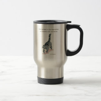 Self esteem is the reputation we acquire with ours travel mug