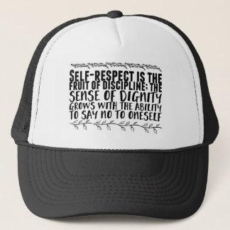 Self-respect is the fruit of discipline; the trucker hat