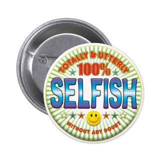 Selfish Totally 6 Cm Round Badge