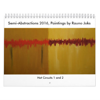 Semi-Abstractions 2016, Paintings by Rauno Joks Wall Calendar