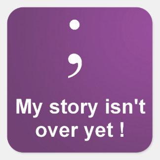 "Semi Colon - ""My Story Isn't over yet""  Purple Square Sticker"