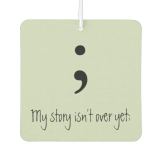 Semicolon-My story isn't over yet;