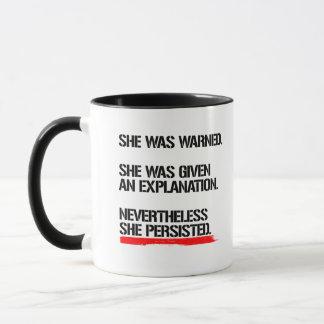 Senator Warren - Nevertheless She Persisted -- .pn Mug