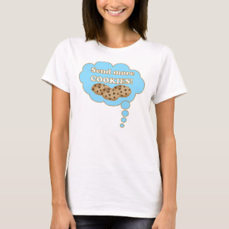 Send more cookies! T-Shirt