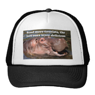Send more tourists... hippo humor trucker hats