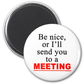 Send You To A Meeting Sarcastic Office Humor Magnet